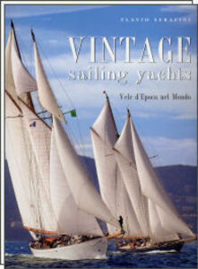 Vintage. Sailing yachts. Vele d'epoca nel mondo
