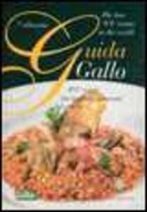 Guida Gallo 2007. 100 risotti dei migliori ristoranti del mondo. Ediz. italiana e inglese - copertina