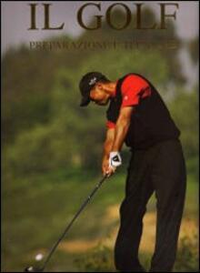 Libro Il golf. Preparazione e tecniche