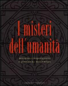 I misteri dell'umanità - Herbert Genzmer,Ulrich Hellenbrand - copertina