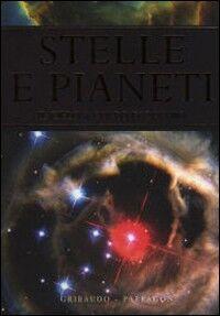 Stelle e pianeti. Il cielo a colpo d'occhio
