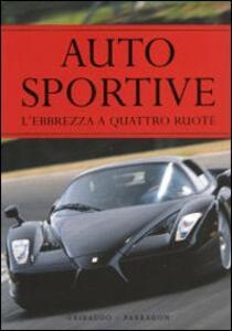 Auto sportive. L'ebbrezza a quattro ruote - copertina