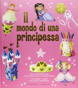 Il mondo di una principessa. Con adesivi