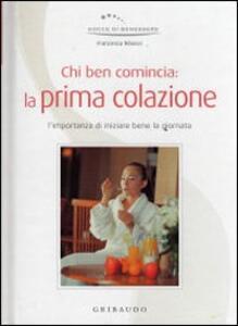 Chi ben comincia: la prima colazione - Francesca Ribezzi - copertina