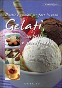 Ricette e consigli per fare in casa gelati sorbetti e semifreddi - copertina
