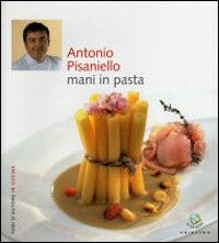 Antonio Pisaniello. Mani in pasta