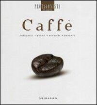Caffè. Antipasti, primi, secondi, dessert