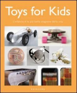 Toys for kids. L'infanzia è la più bella stagione della vita - copertina