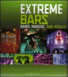 Etreme Bars. Ediz. italiana, inglese e spagnola - copertina