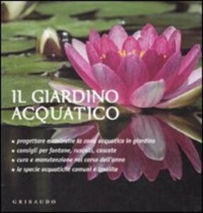Il giardino acquatico - Lorena Lombroso,Simona Pareschi - copertina
