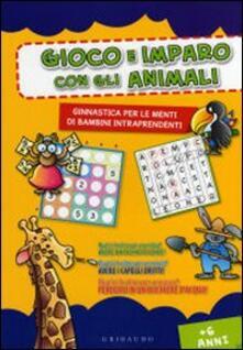 Gioco e imparo con gli animali - Anastasia Zanoncelli - copertina