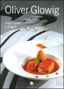 Oliver Glowig. Arte e gusto a Capri