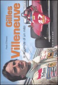 Gilles Villeneuve. La leggenda di un mito. Ediz. italiana e inglese - Paolo D'Alessio - copertina