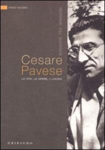 Cesare Pavese. La vita, le opere, i luoghi - Franco Vaccaneo - copertina