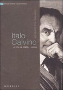 Voluntariadobaleares2014.es Italo Calvino. La vita, le opere, i luoghi Image