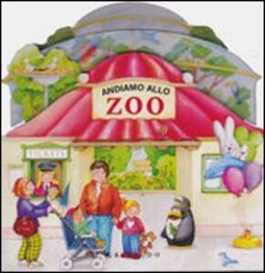 Andiamo allo zoo - Giovanni Caviezel,Paola Migliari - copertina