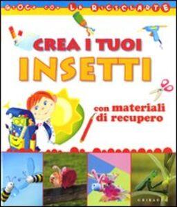Crea i tuoi insetti con materiali di recupero