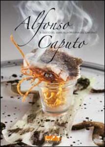 Alfonso Caputo. Il gusto del mare alla taverna del capitano - Ilaria Santomanco - copertina