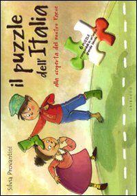 Il puzzle dell'Italia. Alla scoperta del nostro paese. Libro puzzle