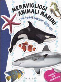 Meravigliosi animali marini. Con stickers