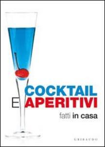 Cocktail e aperitivi fatti in casa