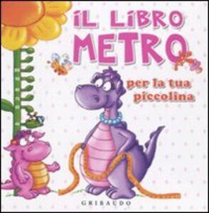 Il libro metro per la tua piccolina