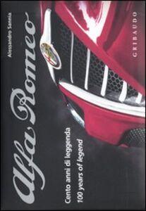 Alfa Romeo. Cento anni di leggenda. Ediz. italiana e inglese