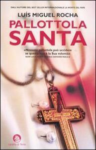 Pallottola santa - Luis Miguel Rocha - copertina