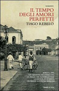 Il tempo degli amori perfetti - Tiago Rebelo - copertina