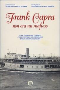 Frank Capra non era un mafioso - Francisco Moita Flores,António De Sousa Duarte - copertina