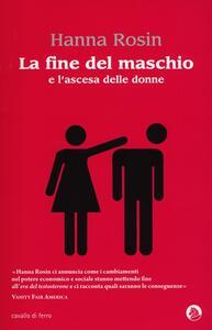 La fine del maschio e l'ascesa delle donne - Hanna Rosin - copertina