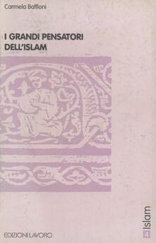 I grandi pensatori dell'Islam - Carmela Baffioni - copertina