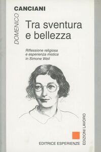 Tra sventura e bellezza. Riflessione religiosa e esperienza mistica in Simone Weil