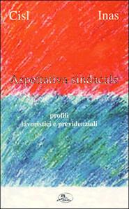 Aspettativa sindacale. Profili lavoristici e previdenziali - copertina