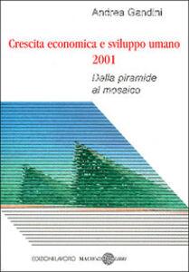 Crescita economica e sviluppo umano 2001. Dalla piramide al mosaico