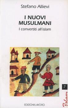 I nuovi musulmani. I convertiti all'Islam - Stefano Allievi - copertina