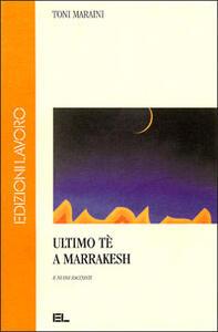 Ultimo tè a Marrakesh e nuovi racconti