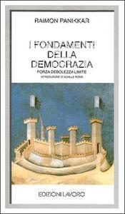 I fondamenti della democrazia. Forza, debolezza, limiti