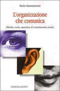 L' organizzazione che comunica. Obiettivi, ruolo, esperienze di comunicazione sociale