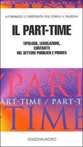 Il part-time. Tipologie, legislazione, contratti nel settore pubblico e privato - copertina