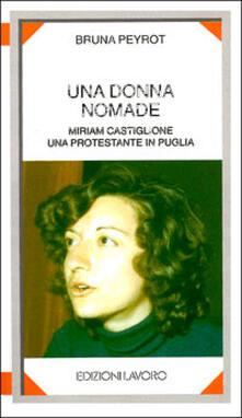 Una donna nomade. Miriam Castiglione, una protestante in Puglia - Bruna Peyrot - copertina