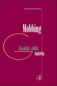 Mobbing. Guida alla tutela
