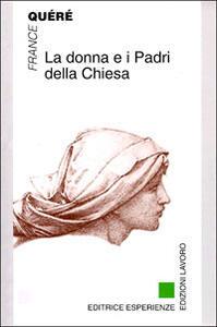 La donna e i Padri della Chiesa - France Quéré - copertina
