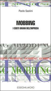 Mobbing. I costi umani dell'impresa - Paolo Saolini - copertina