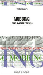 Mobbing. I costi umani dell'impresa