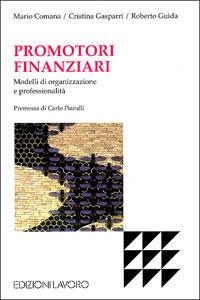 Promotori finanziari. Modelli di organizzazione e professionalità - Mario Comana,Cristina Gasparri,Roberto Guida - copertina