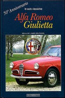 Alfa Romeo Giulietta. 50° anniversario - Angelo T. Anselmi - copertina