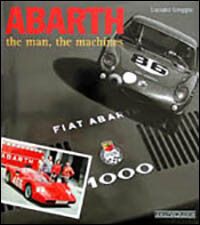 Abarth. The man, the machines