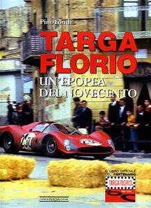 Targa Florio. Un'epopea del Novecento