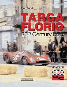 Filmarelalterita.it Targa Florio. 20th century epic. Ediz. illustrata Image